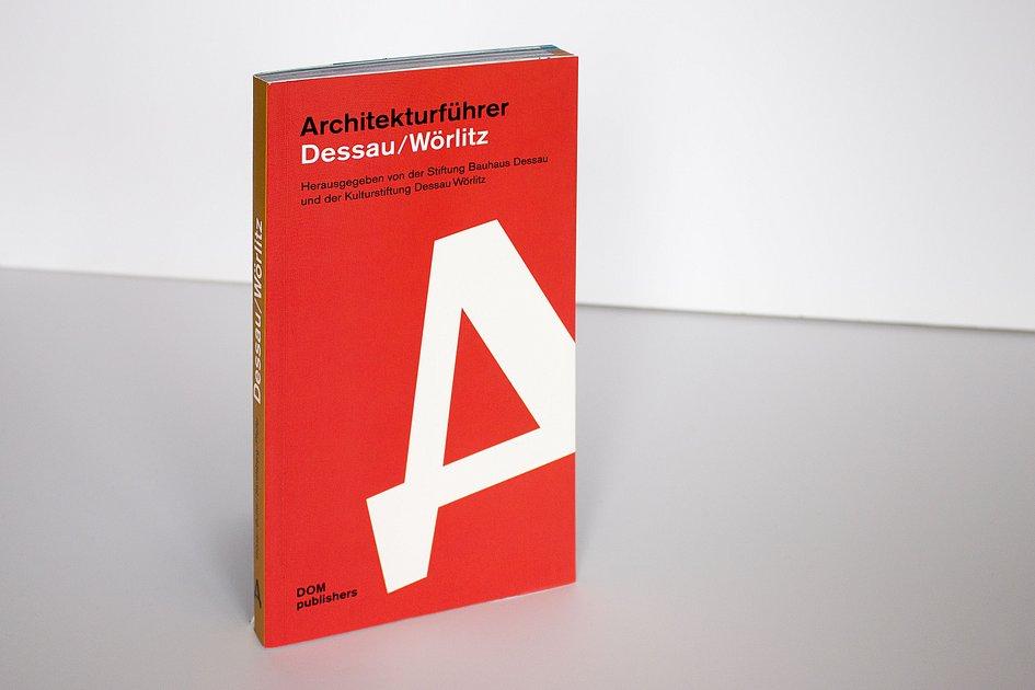 architekturf hrer dessau w rlitz publikationen stiftung bauhaus dessau bauhaus dessau. Black Bedroom Furniture Sets. Home Design Ideas