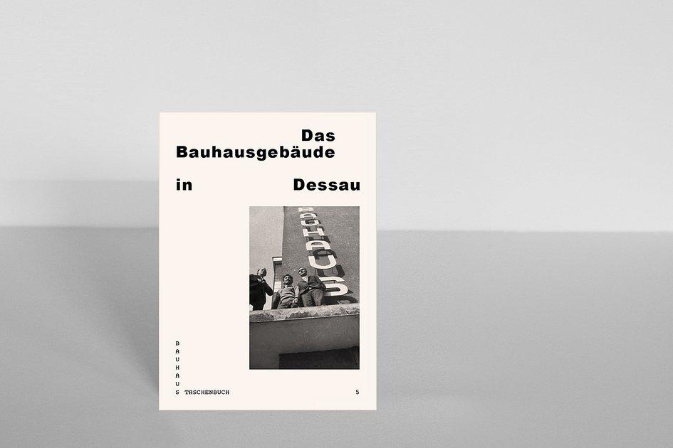 bauhaus taschenbuch 5 das bauhausgeb ude in dessau bauhaus taschenbuch 5 stiftung bauhaus. Black Bedroom Furniture Sets. Home Design Ideas
