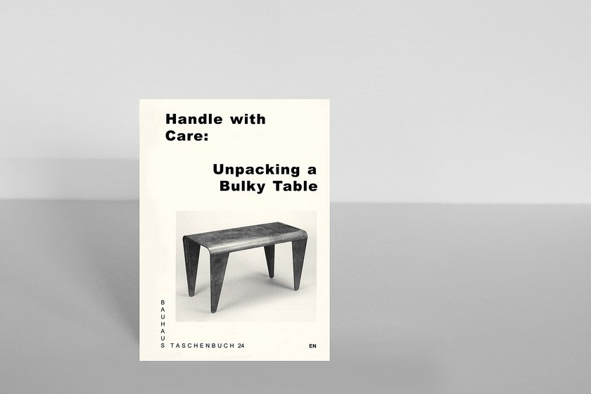 Bauhaus Taschenbuch 24 Handle With Care Unpacking A Bulky Table